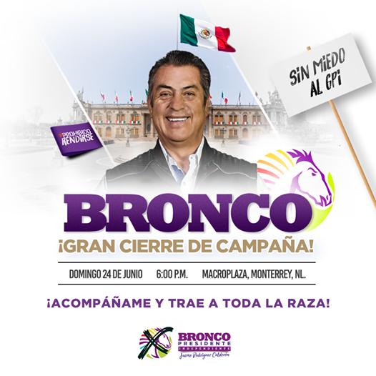 Invita El Bronco a su cierre de campaña en Monterrey.