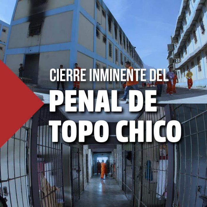 Anuncia Gobernador de Nuevo León Cierre del penal Topo Chico